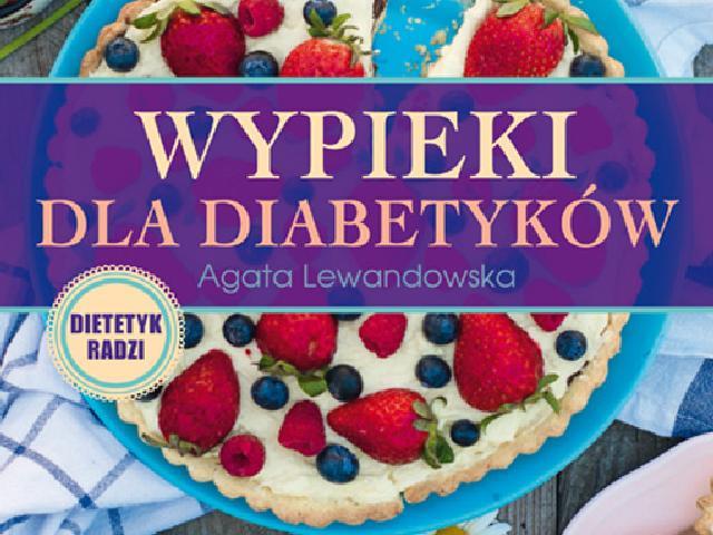Wypieki Dla Diabetyków Przepisy Na Ciasta I Pieczywo Dla
